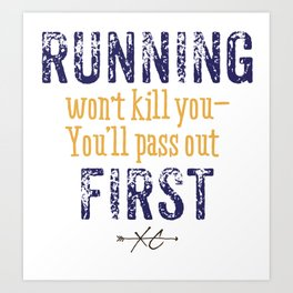 Purple & Gold Running Won't Kill You (Cross Country) Art Print