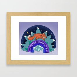 I Had Too Much To Dream Last Night Framed Art Print