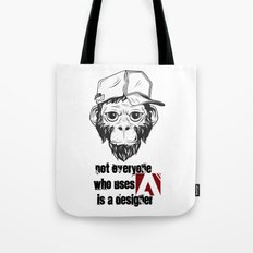 Not Everyone Who Uses Adobe is A Designer Tote Bag