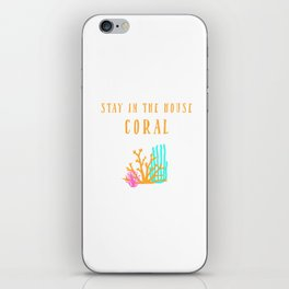 Stay in the House Coral iPhone Skin