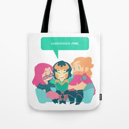 Everything's FINE. Tote Bag