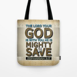 He is Mighty to Save! Tote Bag