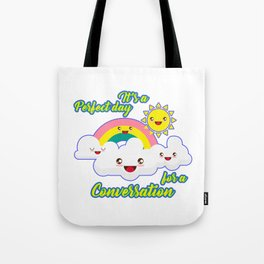 Perfect Conversation Day Tote Bag