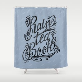 Rain, Tea & Books - Black lettering only Shower Curtain
