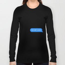 OH MY GOD Long Sleeve T-shirt