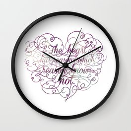 The heart has reasons which reason knows not Wall Clock