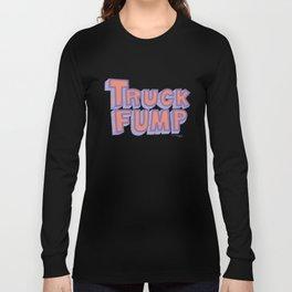 Truck Fump Long Sleeve T-shirt