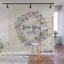 Love You More Wall Mural