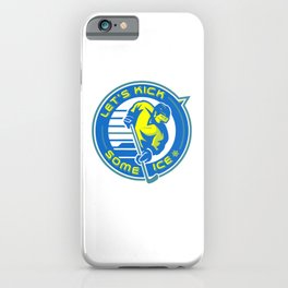 Lets Kick Some Ice yb iPhone Case