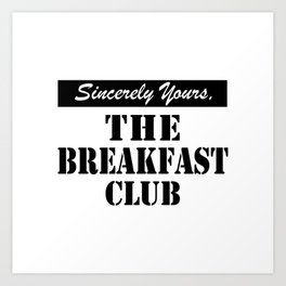 THE BREAKFAST CLUB SINCERELY YOURS Art Print