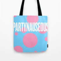 artrave Tote Bags featuring PARTYNAUSEOUS by Alli Vanes