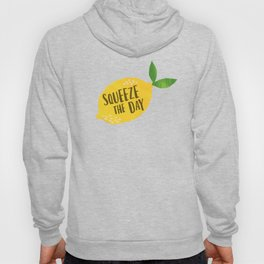 Squeeze the Day Hoody