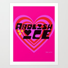 Abolish ICE Art Print