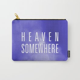 HEAVEN SOMEWHERE Carry-All Pouch