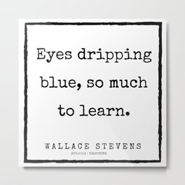 67    |200227 | Wallace Stevens Quotes | Wallace Stevens Poems Metal Print