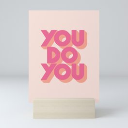 You Do You Block Type Pink Mini Art Print