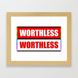 Worthless Framed Art Print