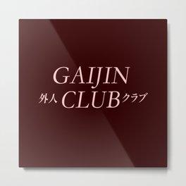 Gaijin Club ( Join The Club) Metal Print