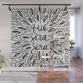 Whatever Will Be, Will Be – Black Ink Wall Mural
