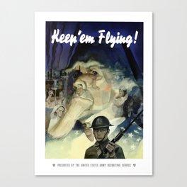 Uncle Sam -- Keep 'Em Flying Canvas Print