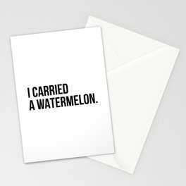 I carried a watermelon Stationery Cards