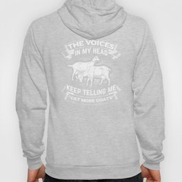 "The Voices In My Head Keep Telling Me ""Get More Goats"" Farmer Design Hoody"