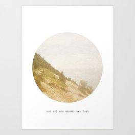 Not All Who Wander Art Print