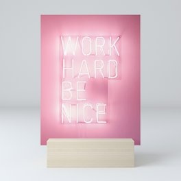 Work Hard, Be Nice Mini Art Print
