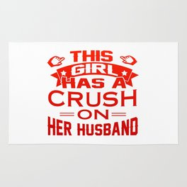 THIS GIRL HAS A CRUSH ON HER HUSBAND Rug