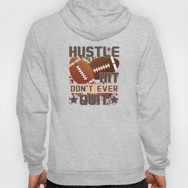 Hustle Hit Don't Ever Quit Fooball T-Shirt Hoody