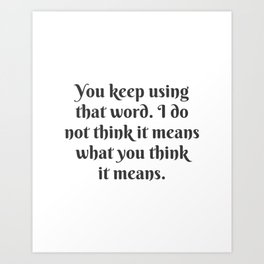 What You Think It Means Art Print