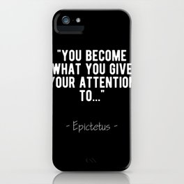 Stoic Quote - Your Attention Defines You - Epictetus iPhone Case
