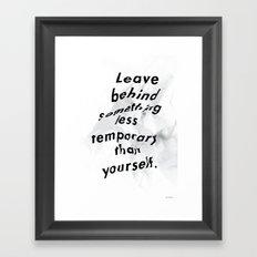 Leave something behind Framed Art Print