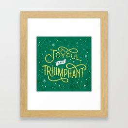 Joyful and Triumphant Framed Art Print