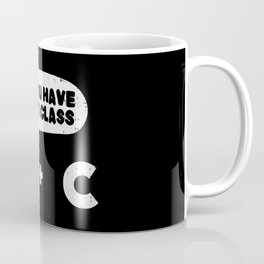 You Have No Class For Computer Programmer Coffee Mug