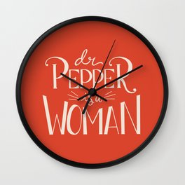 Dr. Pepper is a Woman Wall Clock