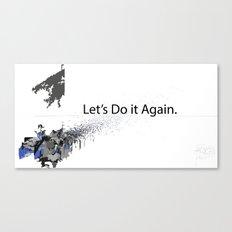Let's Do it Again.  Canvas Print