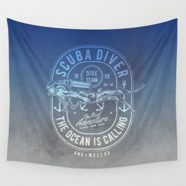 The Ocean Is Calling And I must Go Scuba Diving Wall Tapestry