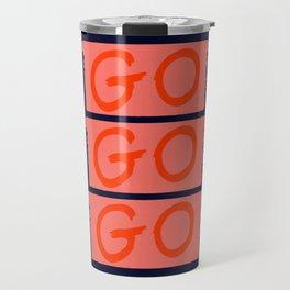 GO GO GO #society6 #motivational Travel Mug