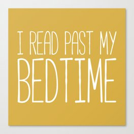 I Read Past My Bedtime (Mustard) Canvas Print