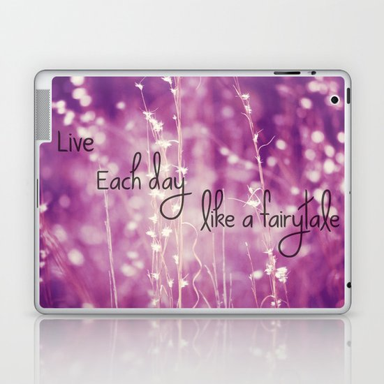 Live Each Day like a Fairytale Laptop & iPad Skin