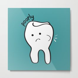 Poorly Tooth Metal Print