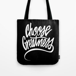 Choose Greatness Tote Bag