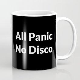 All Panic No Disco Coffee Mug