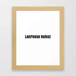 Lacrosse Rules! LAX Sport G.O.A.T Lacrosse Player Lacrosse Game Steeze ReLAX Framed Art Print