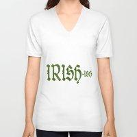 irish V-neck T-shirts featuring Irish ish by anto harjo