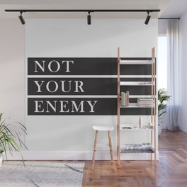 Not Your Enemy Wall Mural