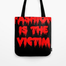 Fashion is the Victim  Tote Bag
