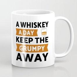 Whiskey a day keep grumpy away Coffee Mug