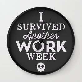I Survived Another Work Week Wall Clock
